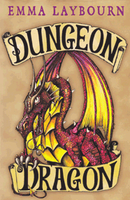 the cover of the children's book Dungeon Dragon by Emma Laybourn